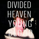 SAY-035: Divided Heaven - Youngblood