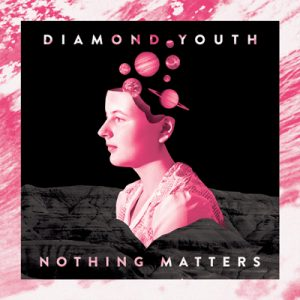 diamondyouthnothingmatters